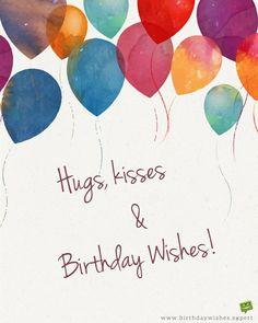 Hugs, kisses and Birthday Wishes! Birthday Wishes For Son, Happy Birthday Wishes Quotes, Happy Birthday Pictures, Birthday Blessings, Happy Birthday Greetings, Birthday Hug, Happy Birthday Son, Sister Birthday, Birthday Ideas