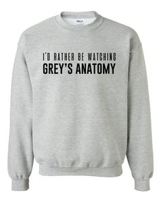 I'd rather be watching Grey's Anatomy Crewneck Sweatshirt – keeponprint