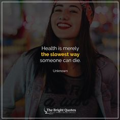 100 Short Health Quotes to Enjoy & Stay Healthy in 2021 - The Bright Quotes Short Health Quotes, Short Quotes, Healthier You, How To Stay Healthy, Garbage In Garbage Out, Bright Quotes, Dorothy Parker, Chinese Proverbs, Joyce Meyer
