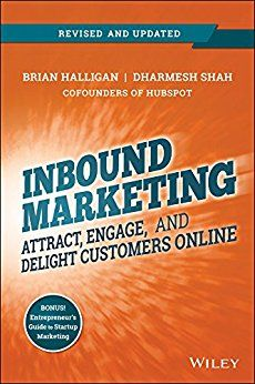 Inbound Marketing, Revised and Updated: Attract, Engage, and Delight Customers Online eBook: Brian Halligan, Dharmesh Shah: Amazon.com.br: Loja Kindle