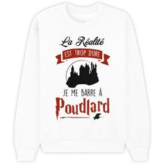 French Harry Potter shirt - Reality is too much. I'm leaving for Hogwarts. Mode Harry Potter, Harry Potter Shirts, Harry Potter Outfits, Harry Potter Characters, Jarry Potter, Sweatshirt Dress, Graphic Sweatshirt, T Shorts, Mode Style