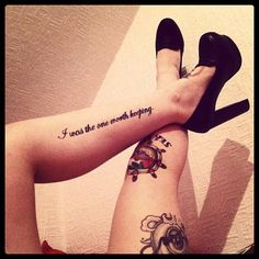 """i was the one worth keeping."" tattoo, leg tattoo, tattoo placement, script tattoo, quote"