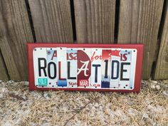 A personal favorite from my Etsy shop https://www.etsy.com/listing/264274249/roll-tide-custom-recycled-license-plate