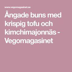 Ångade buns med krispig tofu och kimchimajonnäs - Vegomagasinet