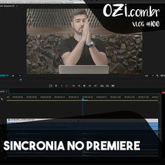 Sincronia no Premiere - OZI Vlog #100