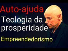 Auto Ajuda, Teologia da Prosperidade e Empreendedorismo ● Leandro Karnal