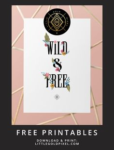 Wild and Free Botanical Printable • Little Gold Pixel