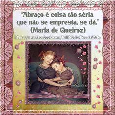 """""""Abraço"""" """"Abraço é coisa tão séria que não se empresta, se dá."""" (Marla de Queiroz) ★✿►► Curta esta página ★ → ❀ Juli Ribeiro Poesia e Arte ❀ https://www.facebook.com/JuliRibeiroPoesiaEArte"""