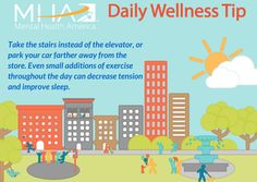 Take the stairs instead of the elevator, or park your car farther away from the store. Even small additions of exercise throughout the day can decrease tension and improve sleep.
