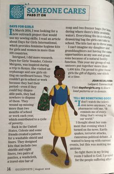 Someone Cares -- Pass It On! Have you seen it? #DaysforGirls was featured in the August 2016 issue of Guideposts. A big thank you to Jean Scialabba for writing a great article talking about #DfG and our mission. Jean is a part of the #DfG Connecticut Chapter coordinated by MaryAnn and Ralph Stroup, leaders of the Kenya Health Care Initiative where they have sent hundreds of kits and are supporting the #DfG enterprise. We truly appreciate all of your support! Days For Girls, Connecticut, Kenya, Appreciation, Health Care, Foundation, Led, Writing, Heart