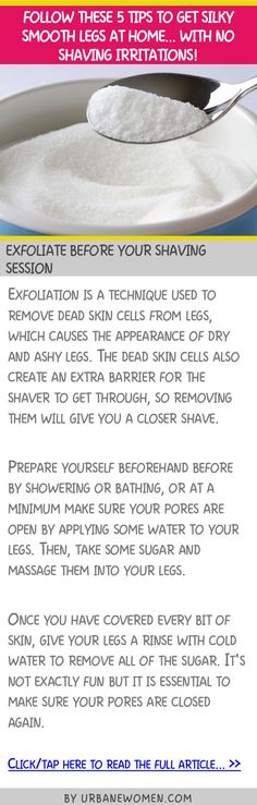 Follow these 5 tips to get silky smooth legs at home... with no shaving irritations! - Exfoliate before your shaving session