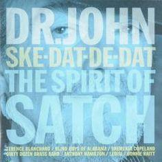 Ske-dat-de-dat : The spirit of Satch - Dr. John