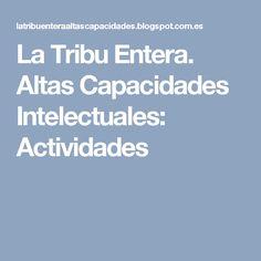 La Tribu Entera. Altas Capacidades Intelectuales: Actividades
