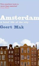 The Top Ten Books Set in Amsterdam, including Geert Mak, Amsterdam: A Brief Life of the City, 1995