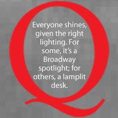 """""""Everyone shines, given the right lighting."""" - Quiet by Susan Cain"""