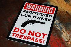 Warning Registered Gun Owner Do Not Trespass Sign Home Garage by ...