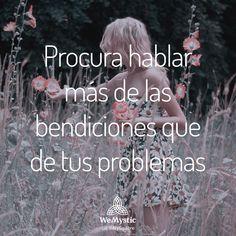 Procura hablar más de las bendiciones que de tus problemas