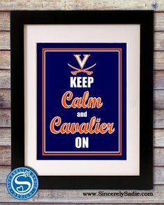 "University of Virginia Cavaliers ""Keep Calm and Cavalier On"" 8x10 Print. $9.95, via Etsy."