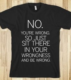 WRONG - Art design - Skreened T-shirts, Organic Shirts, Hoodies, Kids Tees, Baby One-Pieces and Tote Bags