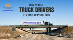 Learn how we help truck drivers fix their IRS tax  debt problems.