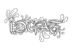 IDGAF - Coloring Page by Colorful Language © 2015. Posted with permission, reposting permitted with attribution. https://www.facebook.com/colorfullanguageart