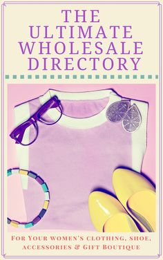 The Ultimate Wholesale Directory To Start Your Women's Boutique Business Retail Boutique, Mobile Boutique, Wholesale Boutique Clothing, Wholesale Fashion, Where To Buy Clothes, Diy Jewelry Findings, Buying Wholesale, Ladies Boutique, Wholesale Directory