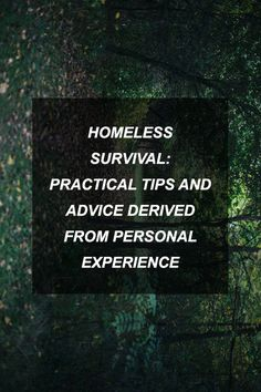 Homeless Survival: Practical Tips and Advice Derived from Personal Experience