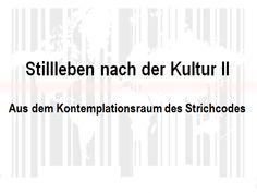 vgl. a. Lippens, V. (1982). STILLEBEN nach der KULTUR, z.B. 7 1/2 Liter Vollmilch. Zeitschrift für Alles, 7, 185-192.