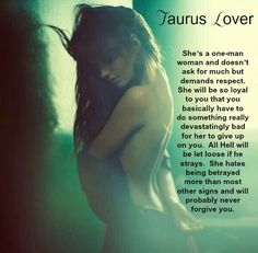 Taurus Lover, she is a one man woman. So loyal you have to do something bad for… Taurus Lover, Aries Taurus Cusp, Sun In Taurus, Taurus Traits, Zodiac Signs Taurus, Taurus Woman, My Zodiac Sign, Taurus Bull, Taurus Quotes