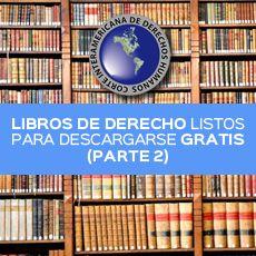 Libros de derecho internacional de la biblioteca de la Corte Interamericana de Derechos Humanos para descargarse Gratis.