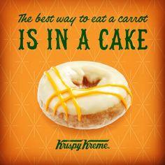 So true! Try the new Carrot Cake doughnut, yum. Doughnut Cake, Krispy Kreme, Banana Pudding, Carrot Cake, Doughnuts, Bagel, Carrots, Bread, Fruit