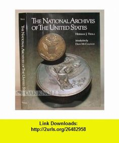 The National Archives of the United States (9780810913677) Herman J. Viola, David McCullough , ISBN-10: 0810913674  , ISBN-13: 978-0810913677 ,  , tutorials , pdf , ebook , torrent , downloads , rapidshare , filesonic , hotfile , megaupload , fileserve