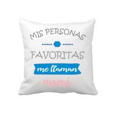 #cojinpersonalizado con el diseño Mis personas favoritas me llaman Mamá. El mejor regalo para el #DiaDeLaMadre