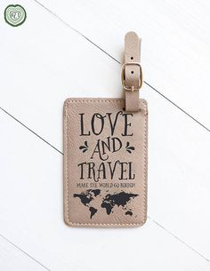 Love Travel Quote, LUGGAGE TAG, World Map Luggage Tag, Travel Tag for Suitcase, Baggage, Airport, Leather Tag, Travel Obsessed Traveler Gift