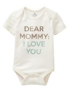 dear mommy: I love you.