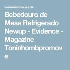 Bebedouro de Mesa Refrigerado Newup - Evidence - Magazine Toninhombpromove