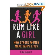I want to recommend this to every girl, whether or not she runs. It's a fantastic read so far.