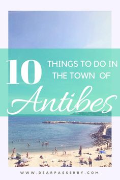 10 things to do in the quaint town of Antibes: A Guide | All the best things to do in Antibes, South of France.  Cote D'Azur