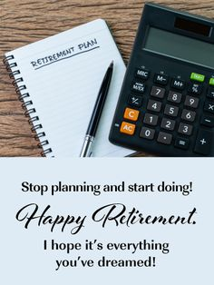 Send Free Stop Planning, Start Doing- Happy Retirement Card to Loved Ones on Birthday & Greeting Cards by Davia. It's free, and you also can use your own customized birthday calendar and birthday reminders. Birthday Greeting Cards, Birthday Greetings, Happy Retirement Cards, Birthday Reminder, Birthday Calendar, Calculator, Sick, Numbers, How To Plan