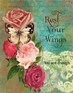 Rest your Wings Art Print by Martina Schmidt. All prints are professionally printed, packaged, and shipped within 3 - 4 business days. Motivational Quotes For Love, Love Life Quotes, Inspirational Quotes, Rest In The Lord, Butterfly Fairy, Butterfly Artwork, Butterfly Quotes, Butterfly Wings, Thing 1