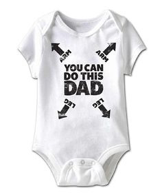 Take a look at this White 'You Can Do This Dad' Bodysuit - Infant today!