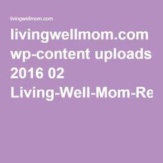 livingwellmom.com wp-content uploads 2016 02 Living-Well-Mom-Recipe-Binder.pdf