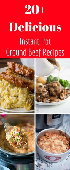 Looking for Instant Pot Ground beef recipes? Here are over 20 AMAZING ground beef recipes that are EASY and DELICIOUS!