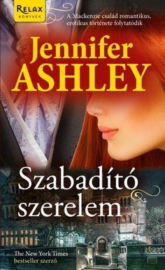 (1) Szabadító szerelem · Jennifer Ashley · Könyv · Moly Best Sellers, Relax, Books, Movie Posters, Romance Novels, Libros, Film Poster, Popcorn Posters, Keep Calm