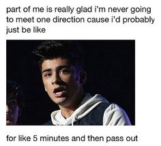 And then be depressed Cuz I want to meet them again. Yep that's me. And then the other part is like, did you really just think that you idiot of course you want to meet one d One Direction Imagines, I Love One Direction, Direction Quotes, Zayn Malik, Niall Horan, Ed Sheeran, Story Of My Life, Boys Who, T 4
