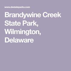 Brandywine Creek State Park, Wilmington, Delaware