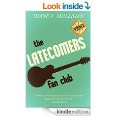 The Latecomers Fan Club - #FREE Posted 2/24/15  Kindle edition by Diane V. Mulligan. Literature & Fiction Kindle eBooks @ Amazon.com.