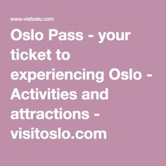 Oslo Pass - your ticket to experiencing Oslo - Activities and attractions - visitoslo.com