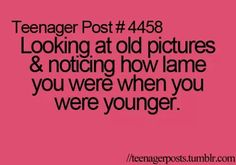 """Literally whenever i see my old pix i m like """"wat the heck am i doing/wearing??? """""""