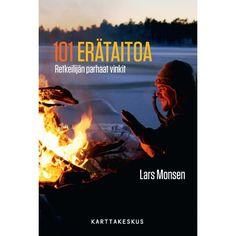 Kirja 101 ERÄTAITOA, RETKEILIJÄN PARHAAT VINKIT - Lars Monsen - www.partioaitta.fi - Partioaitta